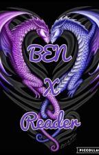 BEN X Dragon Reader  by QueenGalaxy777