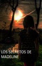 Los secretos de Madeline by lauruchit8