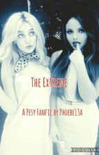 The extreme (COMPLETED)  by Phoebe13a