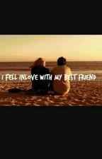 I FELL IN LOVE WITH MY BESTFRIEND by HeroCorpuz