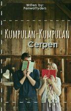Kumpulan Cerita Pendek by penwattyders