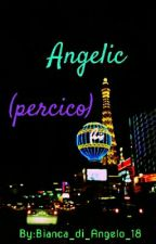Angelic (Percico)[COMPLETE]  by Bianca_di_Angelo_18