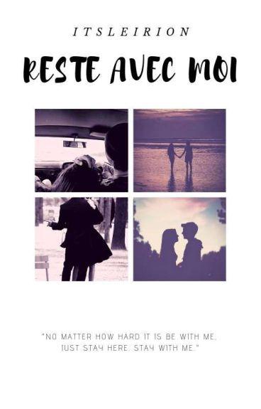 Reste Avec Moi
