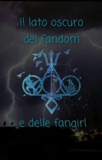 Il lato oscuro del fandom e delle fangirl