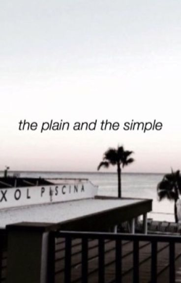 the plain and the simple (theburntchip)