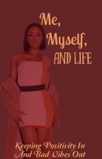 Me, Myself, and Life by btrue2yu
