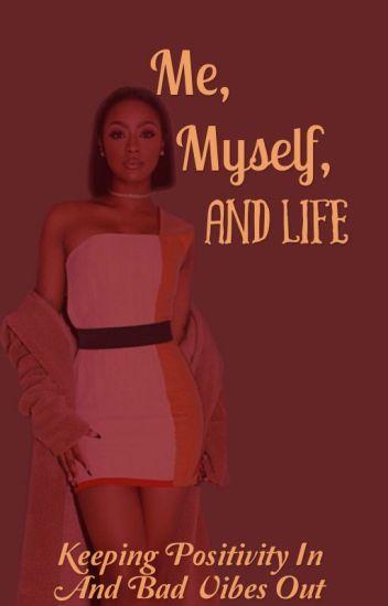 Me, Myself, and Life