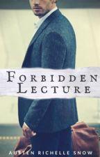 Forbidden Lecture by AustenSnowWrites