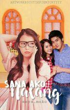 Sana...Ako na lang!!! [Complete] by Meya_Moko