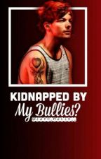 Kidnapped By My Bullies? (Louis Tomlinson Vampire Fanfic)-On Hold- by zayn_malik__