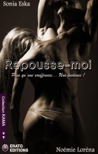 Repousse moi by NoemieSonia
