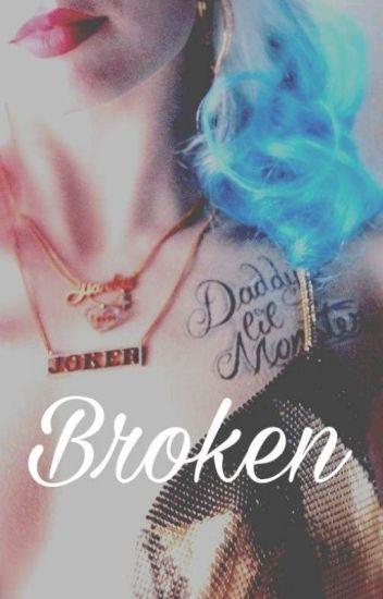 Broken   壊れた   Harley Quinn x Joker   Abgeschlossen