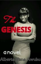The GENESIS by NanaAmaManu