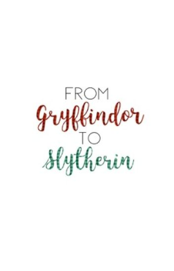 From Gryffindor to Slytherin