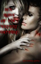 SEX SLAVE of the PERVERT VAMPIRE by Vampress_Fangs