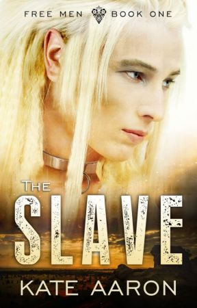 The Slave (Free Men, #1) (Completed) by kateaaronwrites