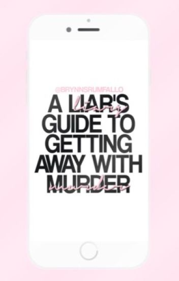 A Liar's Guide To Getting Away With Murder [ dm ]✔️