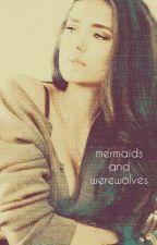 Mermaids and Werewolves by Kittie002