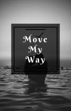 Move My Way  //The Vamps// by XOvampetteXO