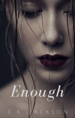 Enough by ckjackson6