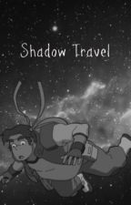 Shadow Travel [Hunk X OC] by Jake__Moriarty369