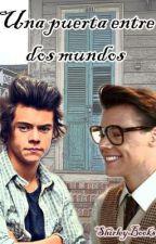 Una puerta entre dos mundos (Harry Styles, Marcel y TÚ) by shirleybooks