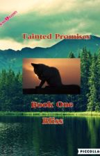 Tainted Promises: Bliss by AnimalLover71