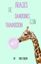 Frases de Canciones by Vi8letQueen