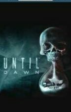 Until Dawn By: Carrie Forever (Copyrighted) by DuskatDawn2