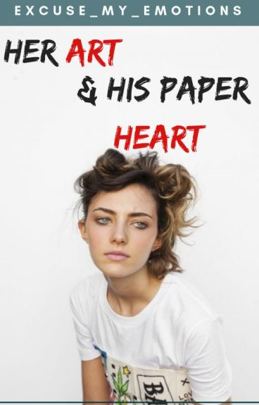 Her Art And His Paper Heart