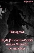 Shinigami - czyli jak doprowadzić Anioła Śmierci do nerwicy by Rayana666
