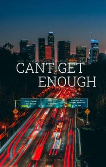 can't get enough ~•~ e.d.