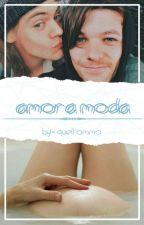 Amor a Moda 「Em Revisão」 by QuelTommo