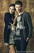 Runaway My Love // Book 2 by Jessiegally123