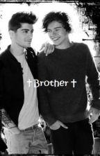 ✝ Brother ✝ (Zayn Malik/Harry Styles) by monicaaasf