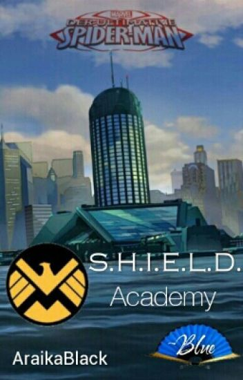 S.H.I.E.L.D. Academy ~Blue (Der ultimative Spider-Man FF)