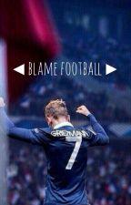 ◀ blame football ▶ by Hi_Rina