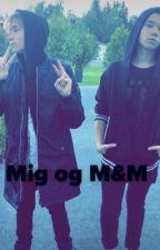 Mig og M&M (afsluttet) by nadi3945