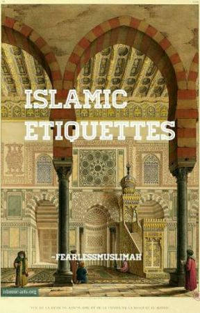 Islamic Etiquettes by FearlessMuslimah