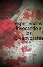 experiencias invocando a los Creepypastas ^^ by MercedesCardozoMarti