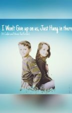 I Won't Give up on us, just hang in there {A Caleb and Annie Fanfiction} by Maddie__MCD_Shipper