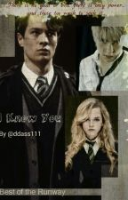 I Know You *Malfoy/Hermione/Riddle* by gfindbfjkwpdnbrhiipf