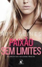 Paixão sem limites  - Abbi Glines - Série Rosemary Beach - Livro 1 by larasykeskellen