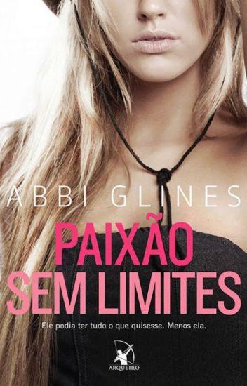 Paixão sem limites  - Abbi Glines - Série Rosemary Beach - Livro 1
