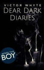 Dear Dark Diaries by VictorWhyte