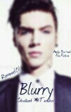 Blurry (A.B Fan Fiction// Teacher × Student) by Jvst_Eden