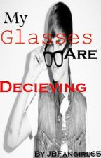 My Glasses Are Decieveing (A Nerdy Justin Bieber FanFic) by katelyn_2017