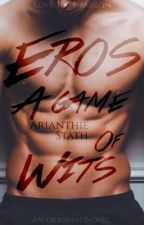 Eros: A Game Of Wits (A Mafia Novel) by MagicalTulip