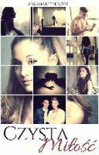 Czysta Miłość by ArianaBieberOff