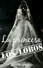 La Princesa de los Lobos. by Johanny_Blue04